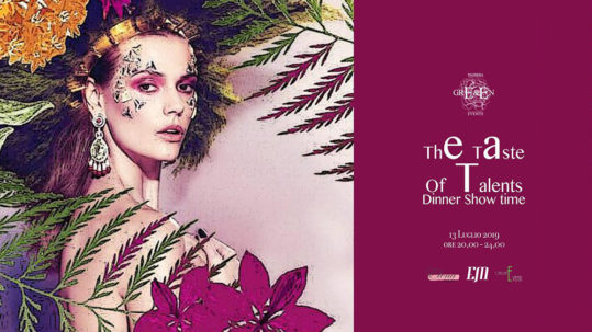 Evento Dinner Show Time THE TASTE OF TALENTS